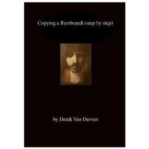Copying a Rembrandt (step by step): Derek Van Derven: Movies & TV