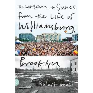 Life of Williamsburg, Brooklyn (9780374533311) Robert Anasi Books
