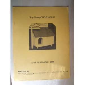 Big Champ Dog House (D H Plan 600): Ray Dauenhauer