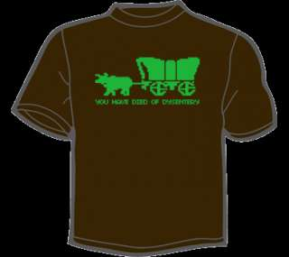 YOU HAVE DIED OF DYSENTERY T Shirt WOMENS funny vintage