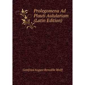 Aululariam (Latin Edition) Gottfried August Benedikt Wolff Books