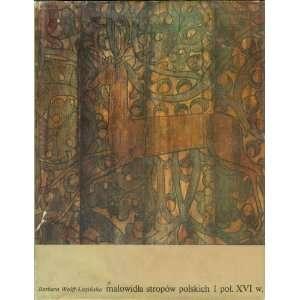 MALOWIDLA STROPÓW POLSKICH I POLOWY XVI W Dekoracje