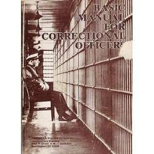 Basic Manual for Correctional Officers: American Police Academy: Books