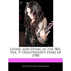 Hollywoods Stars of 1988 (9781171171768): Dana Rasmussen: Books
