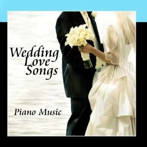 Wedding Love Songs   Piano Music: Wedding Music Experts: Music
