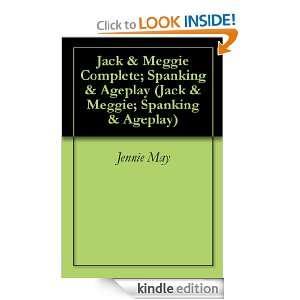 Jack & Meggie Complete; Spanking & Ageplay (Jack & Meggie; Spanking