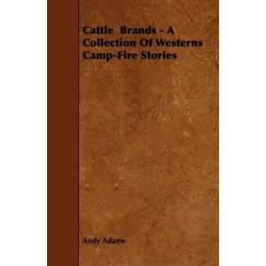 Cattle Brands   A Collection Of Westerns Camp Fire Stories