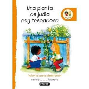 UNA PLANTA DE JUDÍA MUY TREPADORA. (9788424113629): Gill