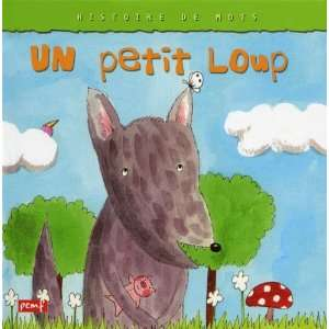 Un petit loup (French Edition) (9782845268654) Kanako Books
