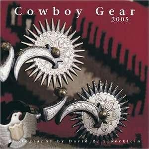Cowboy Gear (2005 Stoecklein Calendars) (0680397153505