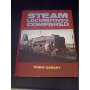 Steam Locomotives Compared (9780906899656) Terry Essery Books