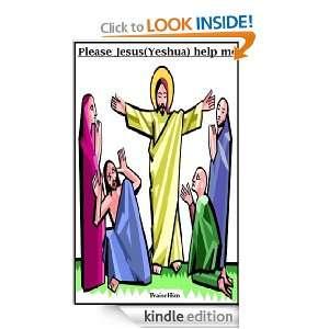 Please Jesus(Yeshua) help me Praisehim  Kindle Store