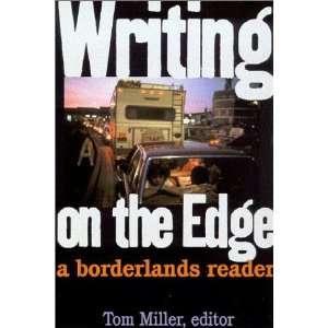 Writing on the Edge A Borderlands Reader [Paperback] Tom