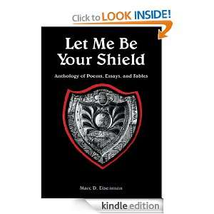 Let Me Be Your Shield:Anthology of Poems, Essays, and Fables: Marc D