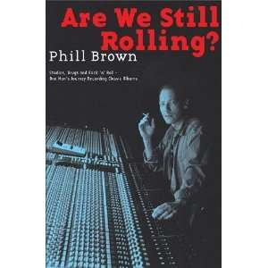 Are We Still Rolling? Studios, Drugs and Rock n Roll