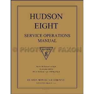 1930 1933 Hudson 8 Service Operations Manual Reprint