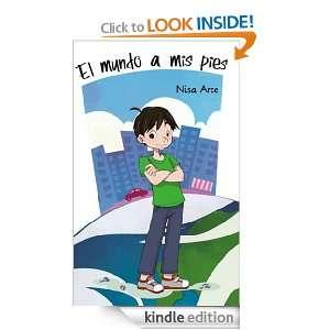 El mundo a mis pies (Spanish Edition) Nisa Arce, Ediciones Babylon