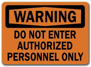 Sign   Do Not Enter Authorized Personnel Only   10x14 OSHA Safety Sign