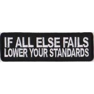 IF ALL ELSE FAILS LOWER STANDARDS Fun Biker Vest Patch