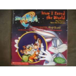 How I Saved the World Bugs Bunnys Space Jam Scrapbook