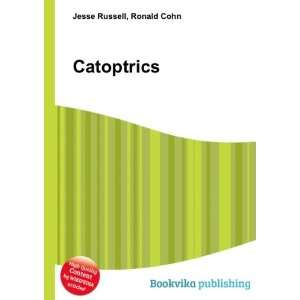 Catoptrics Ronald Cohn Jesse Russell Books