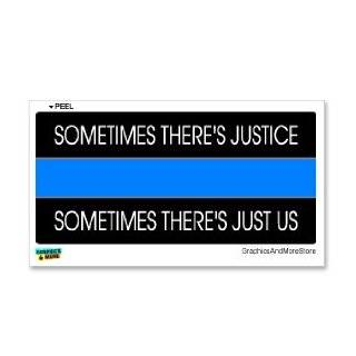 Justice Just Us   Thin Blue Line Police   Window Bumper Sticker