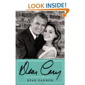 Dear Cary My Life with Cary Grant Dyan Cannon 9780061961403