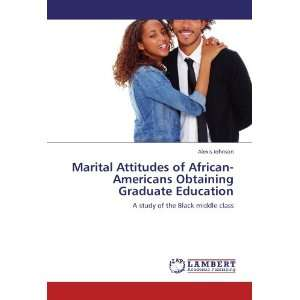 : Marital Attitudes of African Americans Obtaining Graduate Education