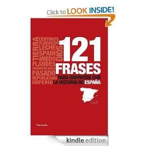 121 frases para disfrutar con la Historia de España (Atalaya Pequeño