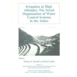 Irrigation at High Altitudes The Social Organization of Water