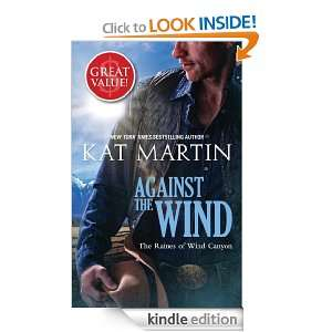 Against The Wind Kat Martin  Kindle Store