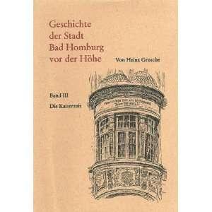 Geschichte der Stadt Bad Homburg vor der Höhe Band 3 Die Kaiserzeit