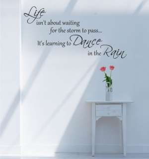 Large Vinyl Wall Art Words Life Dance Rain Quote decal