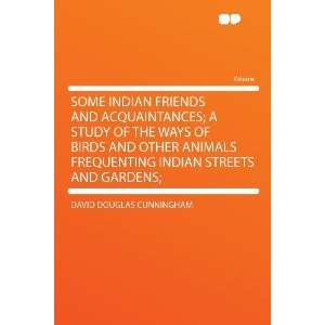 Streets and Gardens; (9781290372756): David Douglas Cunningham: Books