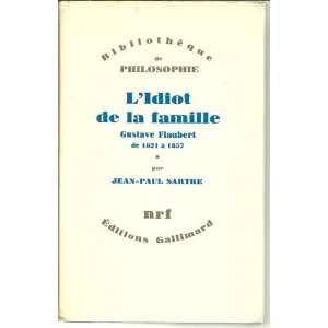 Idiot de la famillie; Gustave Flaubert de 1821 à 1857; 3 Vols. Books