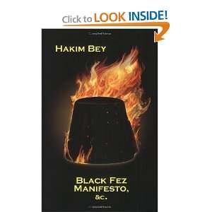 Black Fez Manifesto (9781570271878): Hakim Bey: Books