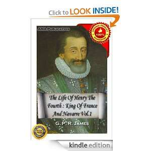 The life of Henry the fourth, king of France and Navarre Vol.1: G. P