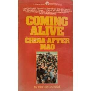 Coming Alive!: China After Mao (9780070229143): Roger Garside: Books