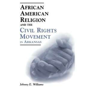 Religion and the Civil Rights Movement in Arkansas (Margaret Walker