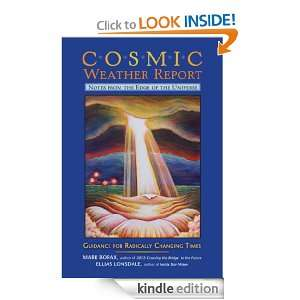 Cosmic Weather Report Notes from the Edge of the Universe Mark Borax