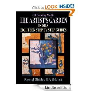 The Artists Garden in Oils Eighteen Step by Step Guides Rachel