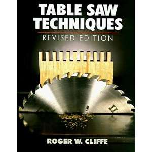 Table Saw Techniques (Revised Edition) [Paperback] Roger