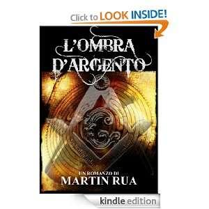 Ombra dArgento (Italian Edition) Martin Rua  Kindle