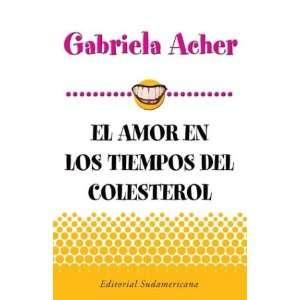 Amor En Tiempos de Colesterol (Spanish Edition