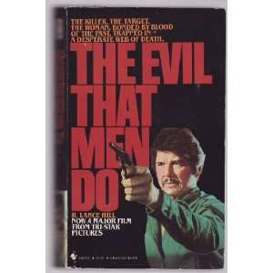 The Evil That Men Do (9780553241679): Lance R. Hill: Books
