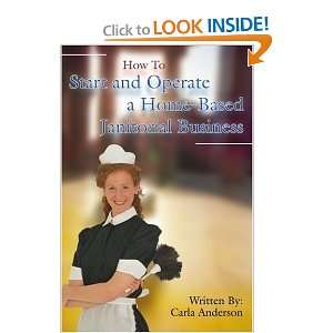 Home Based Janitorial Business [Paperback]: Carla Anderson: Books