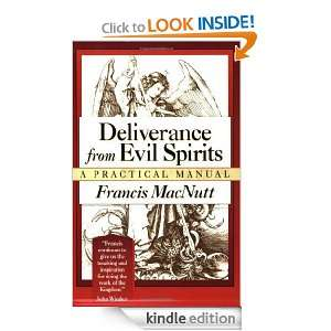 Deliverance from Evil Spirits A Practical Manual Francis MacNutt