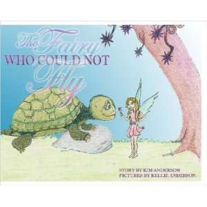 The Fairy Who Could Not Fly (9781411695849) Kim Anderson