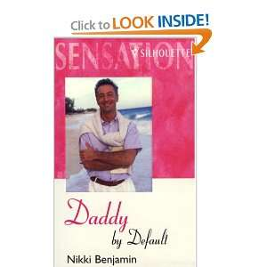 Daddy by Default (Silhouette Intimate Moments No. 806) [Mass Market