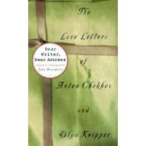 Dear Writer, Dear Actress  The Love Letters of Anton Chekhov and Olga